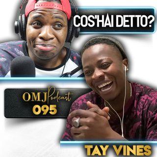 Non mi chiamo TAY ft Tay Vines | 095