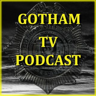 "Gotham Finale Review of 512 ""The Beginning"" by Gotham TV Podcast"