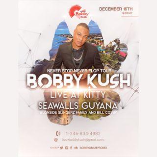 BOBBY KUSH X SLINGERZ FAMILY X BILL COSBY AT SEAWALLS GUYANA
