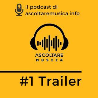 1# Ascoltare Musica Trailer