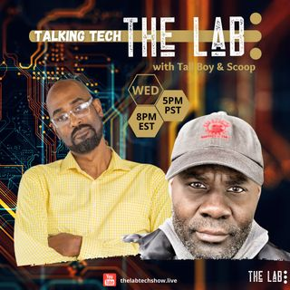 The Lab | Talkin' Tech - 07.07.21