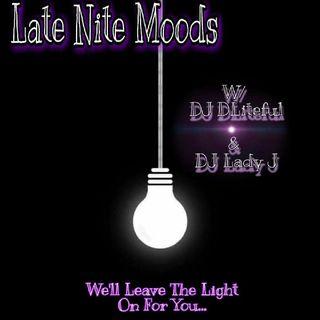 Late Nite  Moods  W/ DJ Lady J & DJ DLiteful