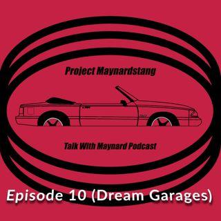 Talk With Maynard Podcast Episode 10 (Dream Garages)