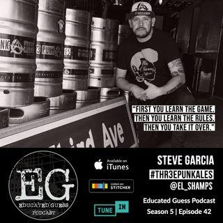 Ep.042: Steve Garcia | Thr3e Punk Ales Brewing