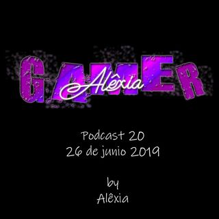 AlexiaGamer_Podcast20_26jun19