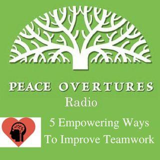 Episode 17 Five Empowering Ways To Improve Teamwork - 9.25.14