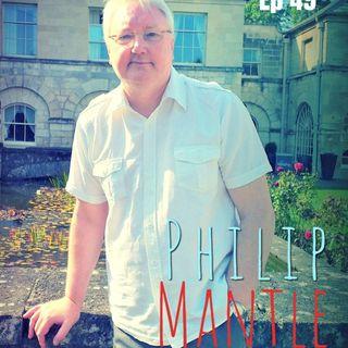 Ep 49 Philip Mantle
