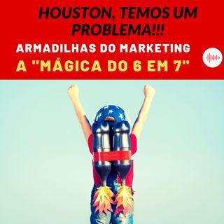 17 - As Armadilhas do Marketing Digital - A Mágica do 6 em 7
