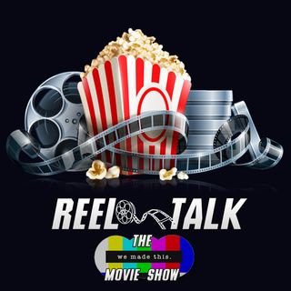 Reel Talk: The We Made This Movie Show