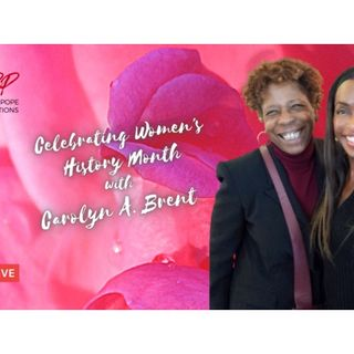 CELEBRATING WOMEN'S HISTORY MONTH WITH CAROLYN A. BRENT