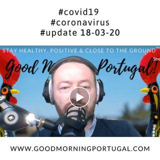 Portugal Coronavirus Update 18-03-20 (For Portugal, in English)