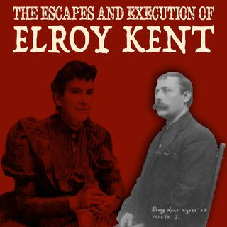 The Escapes And Execution Of Elroy Kent