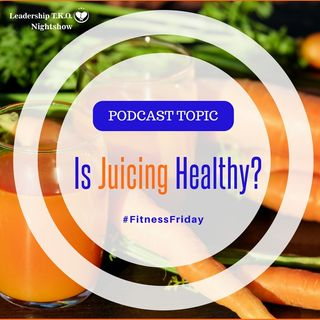Is Juicing Healthy? | Lakeisha McKnight