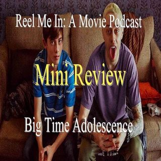 Mini Review: Big Time Adolescence