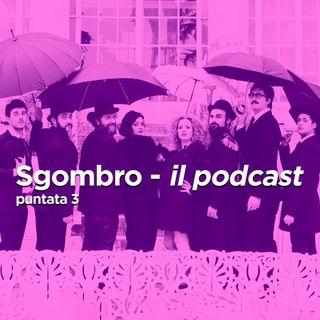 Sgombro - il podcast: Puntata 3