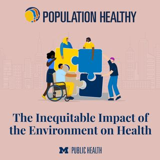 The Inequitable Impact of the Environment on Health