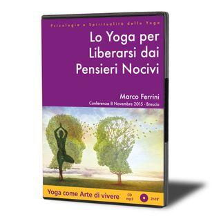 Lo Yoga per Liberarsi dai Pensieri Nocivi