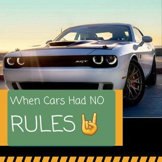When Cars Had NO RULES!