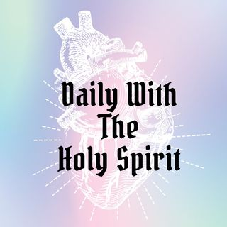 DAILY WITH THE HOLY SPIRIT - DEVOTIONS