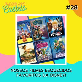 #Papo 28: Nossos Filmes Esquecidos Favoritos da Disney!
