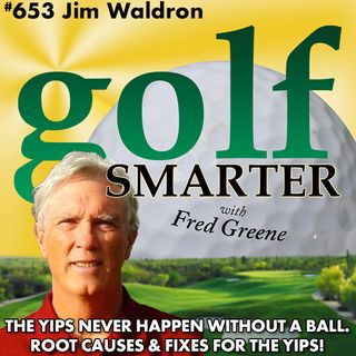 The Yips Never Happen Without a Ball! The Root Causes & Fixes for the Golf Yips