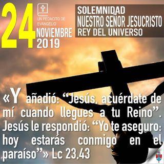 Homilía 24 Noviembre 2019 - Cómo es aquello de que Cristo no se podía salvar a sí mismo