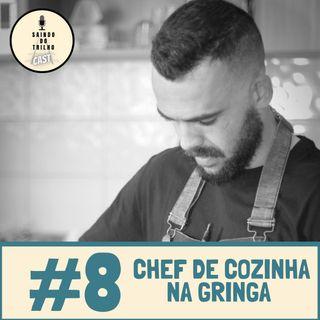 # 8 - Chef de cozinha na Gringa