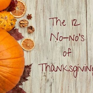 The 12 No-no's of Thanksgiving
