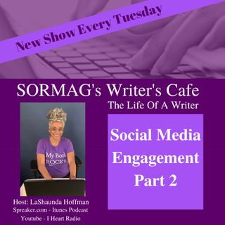 SORMAG's Writers Cafe - Season 6 Episode13 - Social Media Engagement Part 2