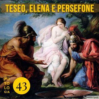 Teseo 4 - Elena, Persefone e la morte dell'eroe.