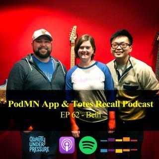 PodMN App & Totes Recall Podcast - Beth