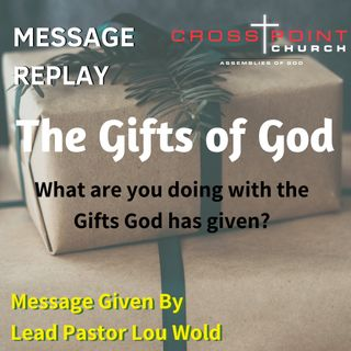 1.5.2020 The Gifts of God Pastor Lou Wold