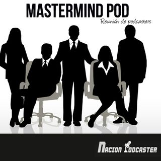 Nación Podcaster 109 Mastermind Pod 1