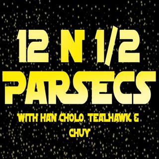 12 N 1/2 Parsecs Episode 59