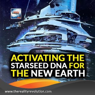 Activating Your Starseed DNA And The New Earth