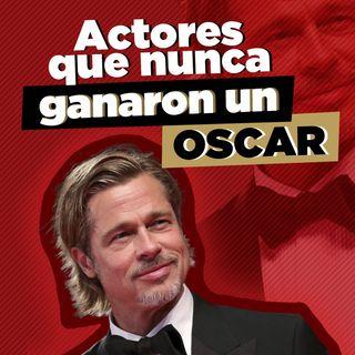 ¡Actores que nunca ganaron un Oscar!