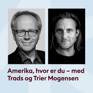 Amerika, hvor er du nu? med David Trads og Lars Trier Mogensen
