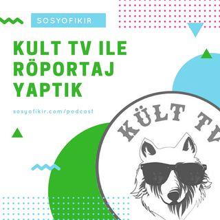 Kaliteli Bilgi Kanalı Kült TV ile Yaptığımız Röportaj - Bölüm 1