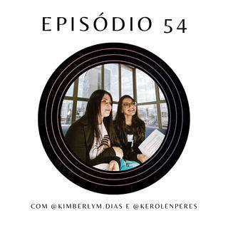 Ep.54: Sobre padrões de beleza no audiovisual com @kimberlym.dias e @kerolenperes