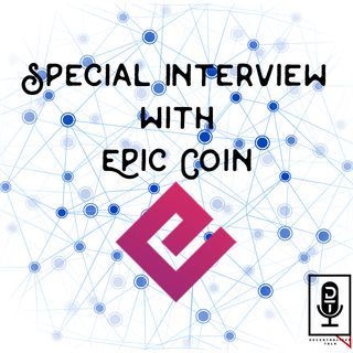 Episode 30: Special Interview with Epic Coin