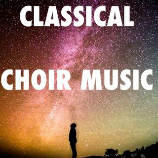 Classical Choir Music