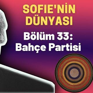 Sesli Kitap - Sofie'nin Dünyası - 33. Bölüm: Bahçe Partisi