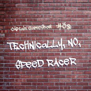 Episode 38: Technically, No, Speed Racer