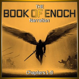 The Book of Enoch Narration (Chapters 1-9)
