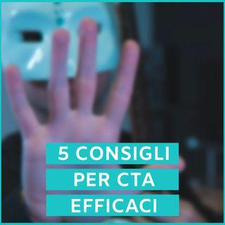 #58 - 5 Consigli Per Una CTA efficace
