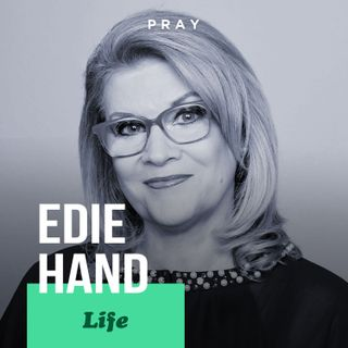 """Edie Hand - Life - """"Identifying Your Pearls"""""""