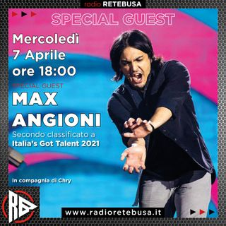 Max Angioni Special Guest