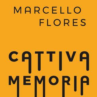 """Marcello Flores """"Cattiva memoria"""""""