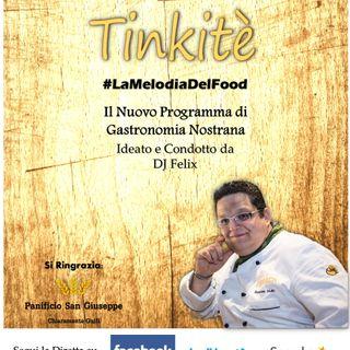 Tinkitè _ #LaMelodiaDelFood: 7° Puntata