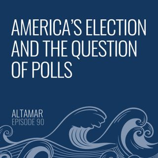 America's Election and the Question of Polls [Episode 80]